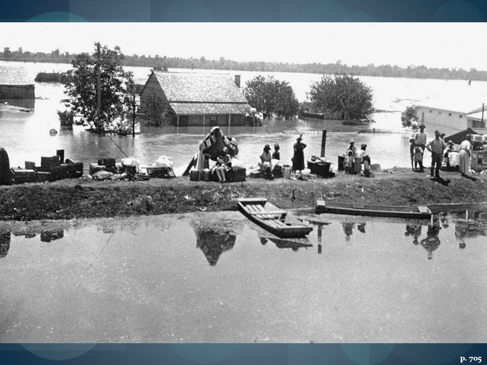THE 1927 MISSISSIPPI RIVER FLOOD A few of the 700,000 people displaced by the raging waters of the Mississippi await rescue, their partially submerged homes in the background. President Calvin Coolidge resisted calls for federal aid.