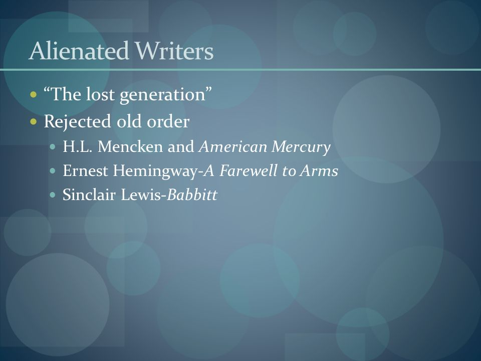 Alienated Writers The lost generation Rejected old order