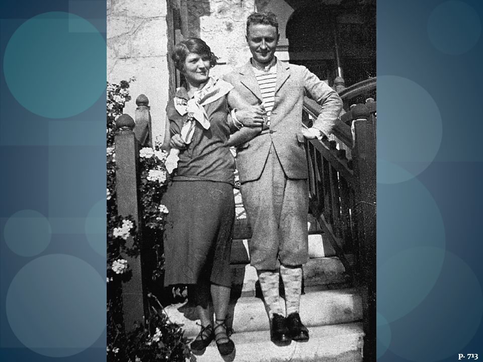 F. SCOTT FITZGERALD AND HIS WIFE ZELDA While Fitzgerald chronicled the 1920s in his fiction, he and Zelda lived the high life in New York, Paris, and the French Riviera.