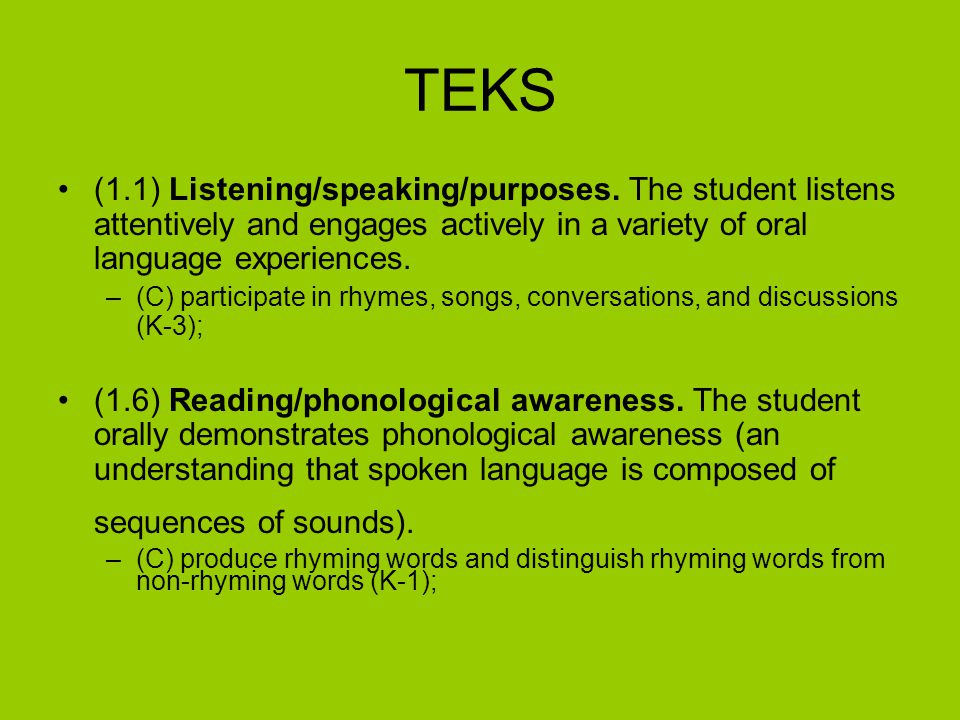 TEKS (1.1) Listening/speaking/purposes. The student listens attentively and engages actively in a variety of oral language experiences.