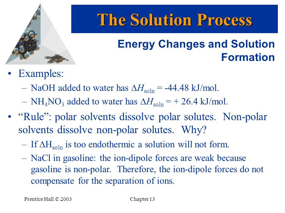 The Solution Process Energy Changes and Solution Formation Examples: