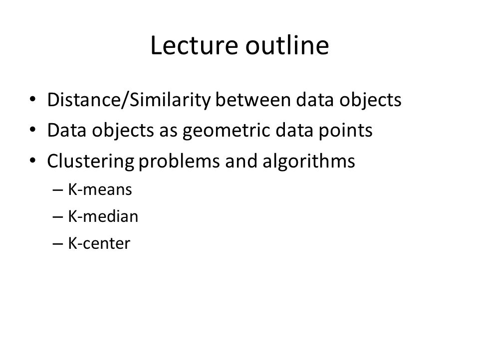 Lecture outline Distance/Similarity between data objects