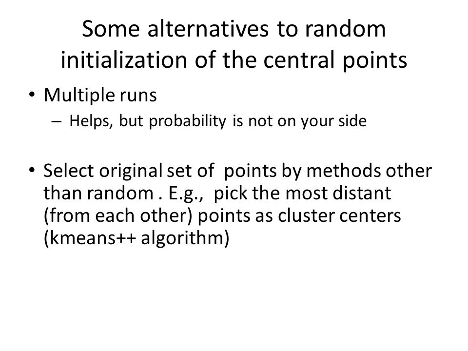 Some alternatives to random initialization of the central points