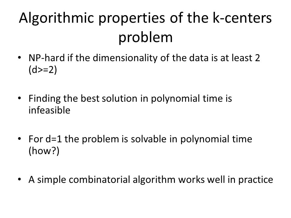 Algorithmic properties of the k-centers problem