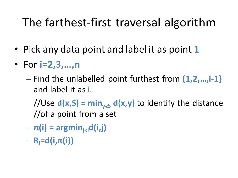 The farthest-first traversal algorithm