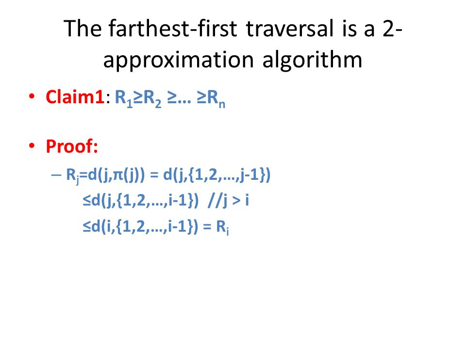 The farthest-first traversal is a 2-approximation algorithm