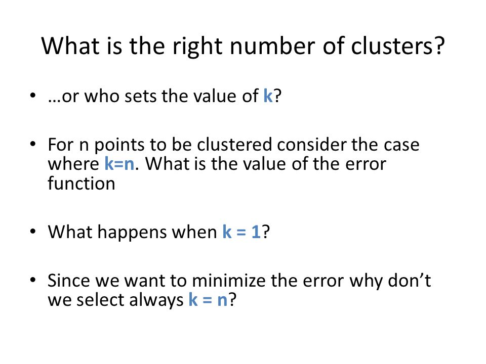 What is the right number of clusters