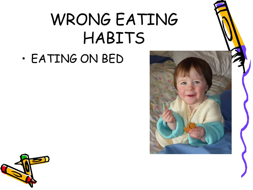 WRONG EATING HABITS EATING ON BED