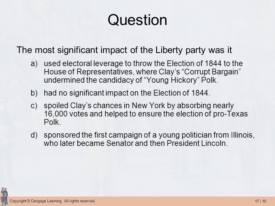 Question The most significant impact of the Liberty party was it