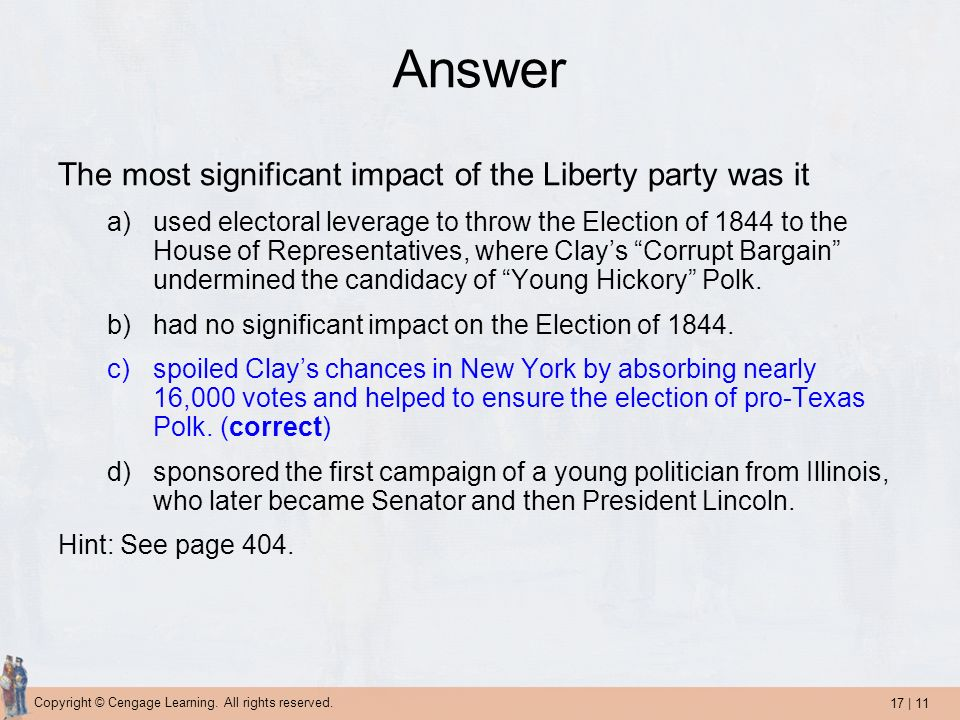 Answer The most significant impact of the Liberty party was it