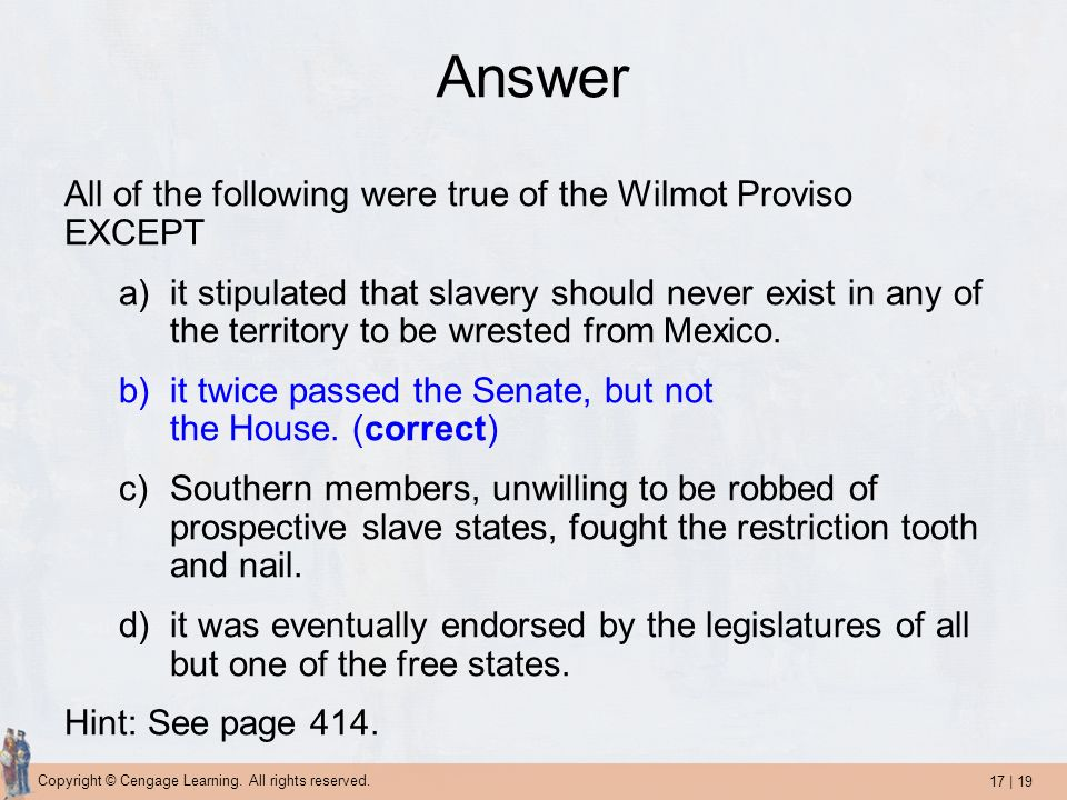 Answer All of the following were true of the Wilmot Proviso EXCEPT