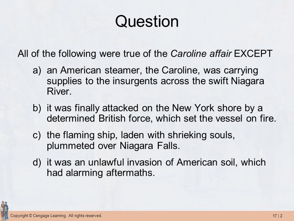 Question All of the following were true of the Caroline affair EXCEPT