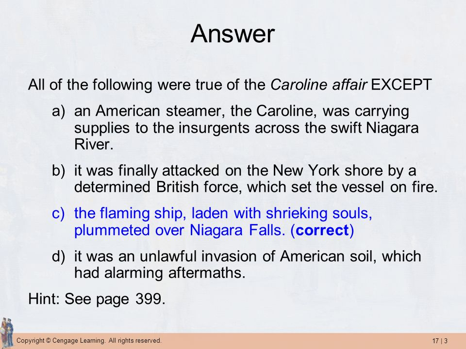 Answer All of the following were true of the Caroline affair EXCEPT