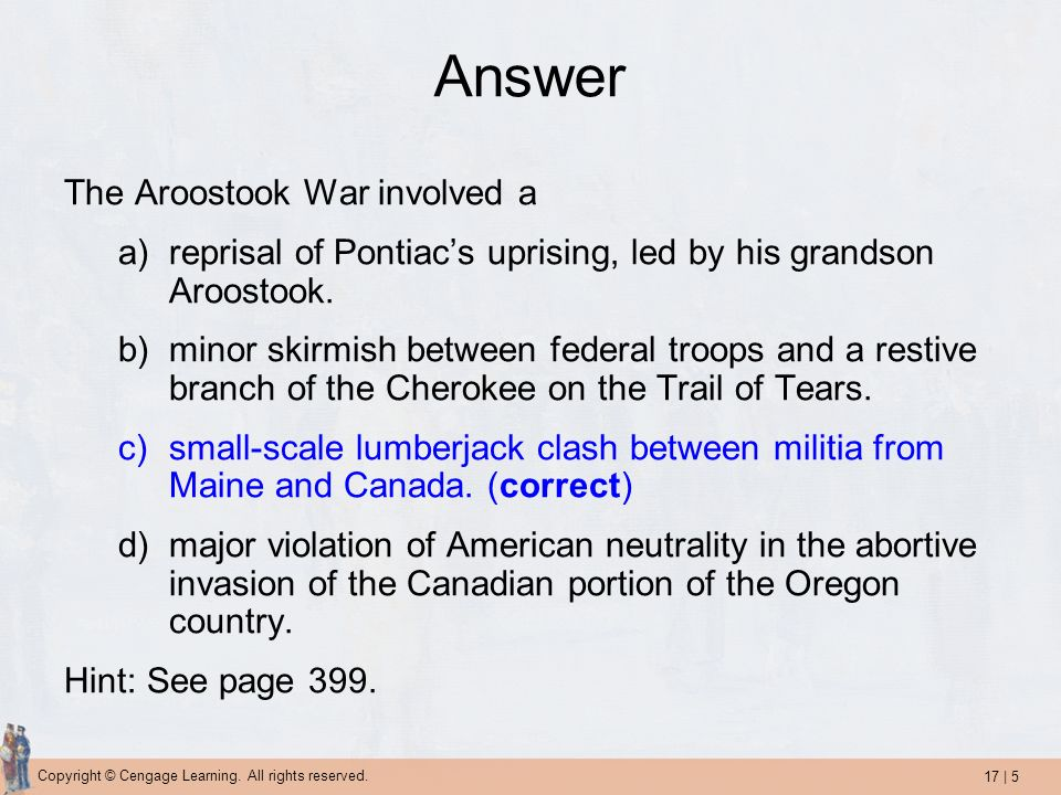 Answer The Aroostook War involved a