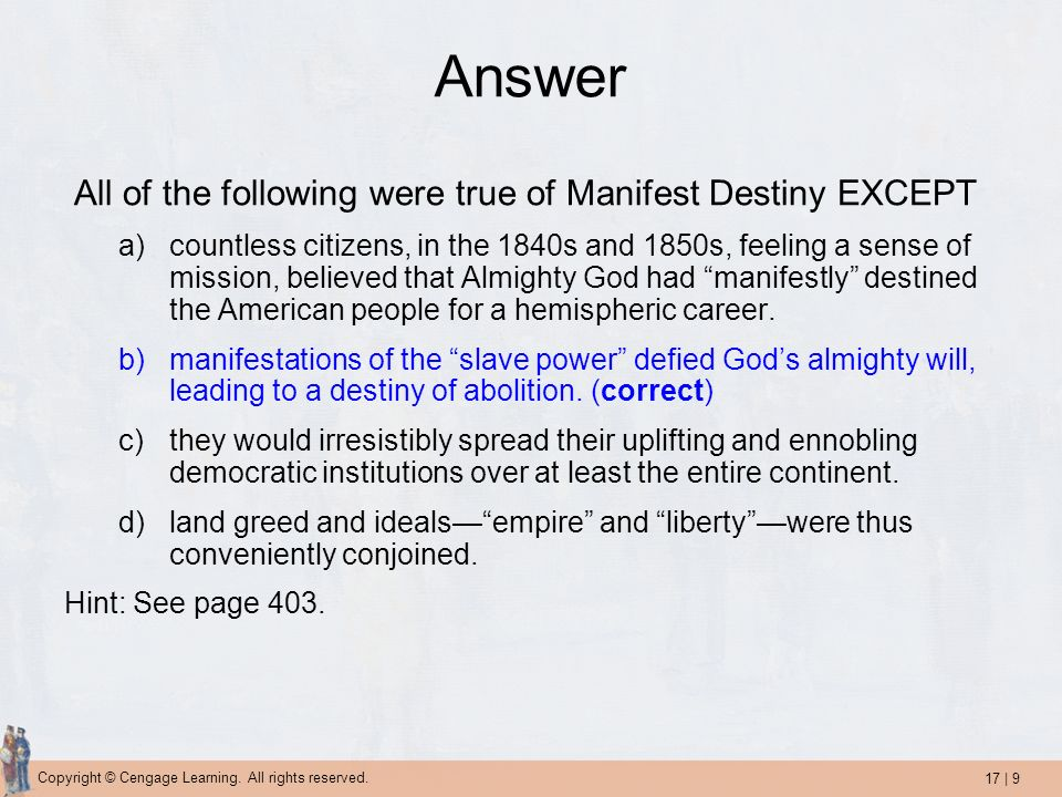Answer All of the following were true of Manifest Destiny EXCEPT