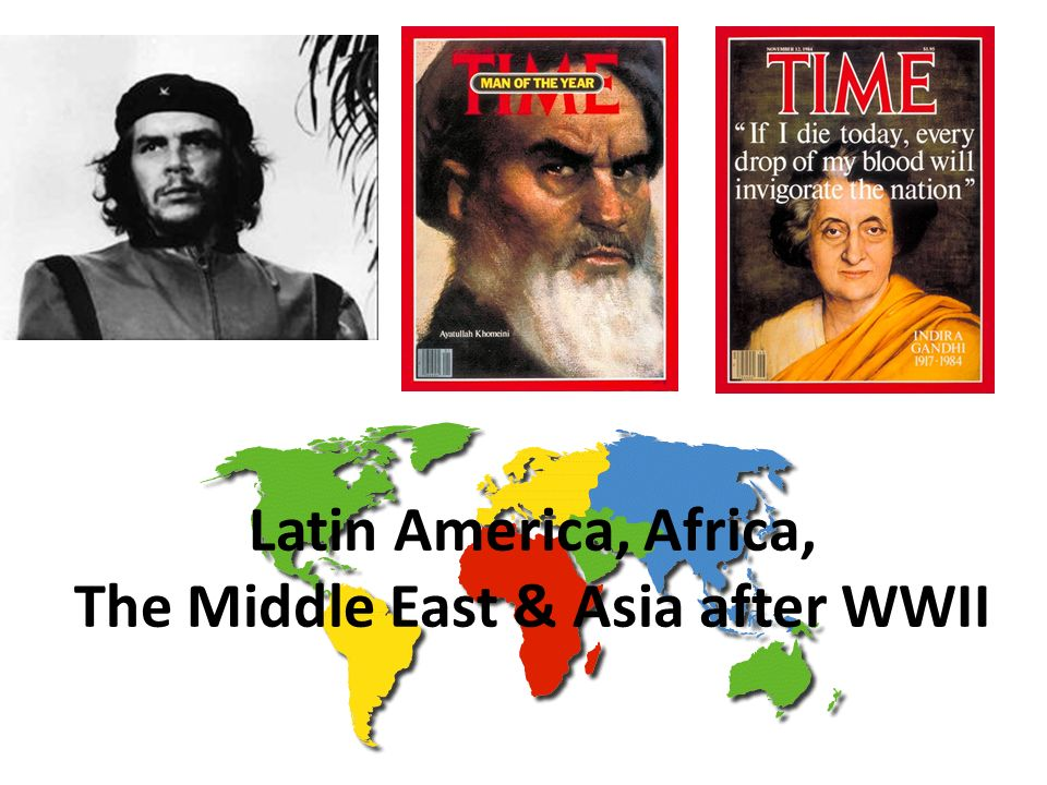 Latin America, Africa, The Middle East & Asia after WWII