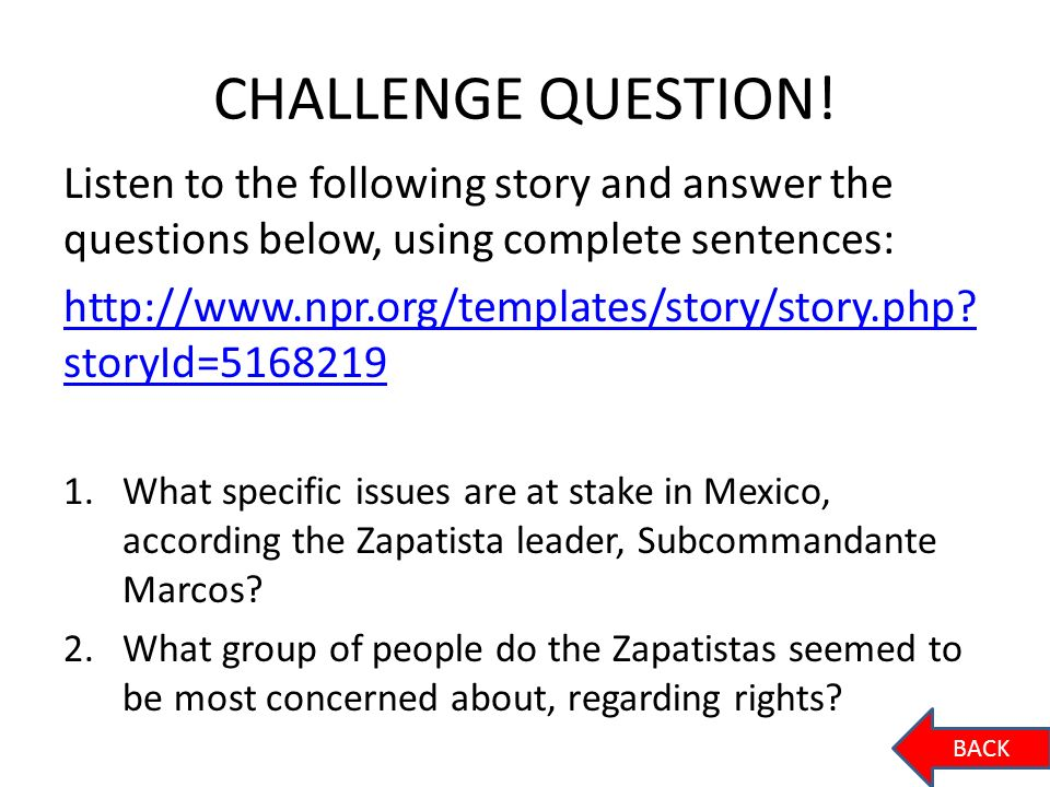 CHALLENGE QUESTION! Listen to the following story and answer the questions below, using complete sentences: