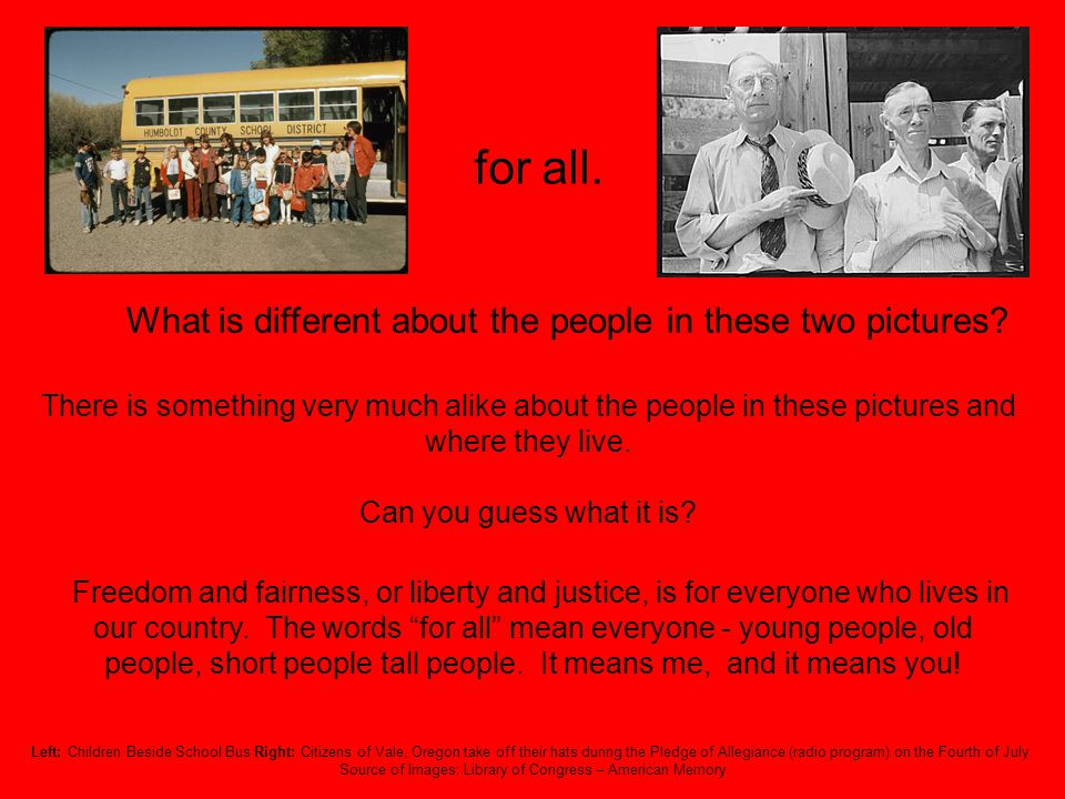 for all. What is different about the people in these two pictures