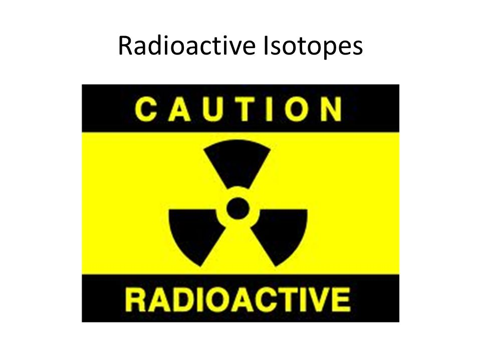 Radioactive Isotopes