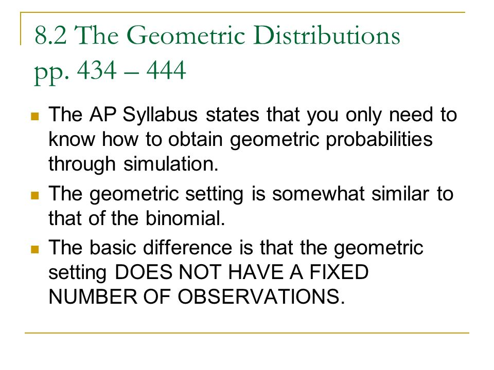 8.2 The Geometric Distributions pp. 434 – 444