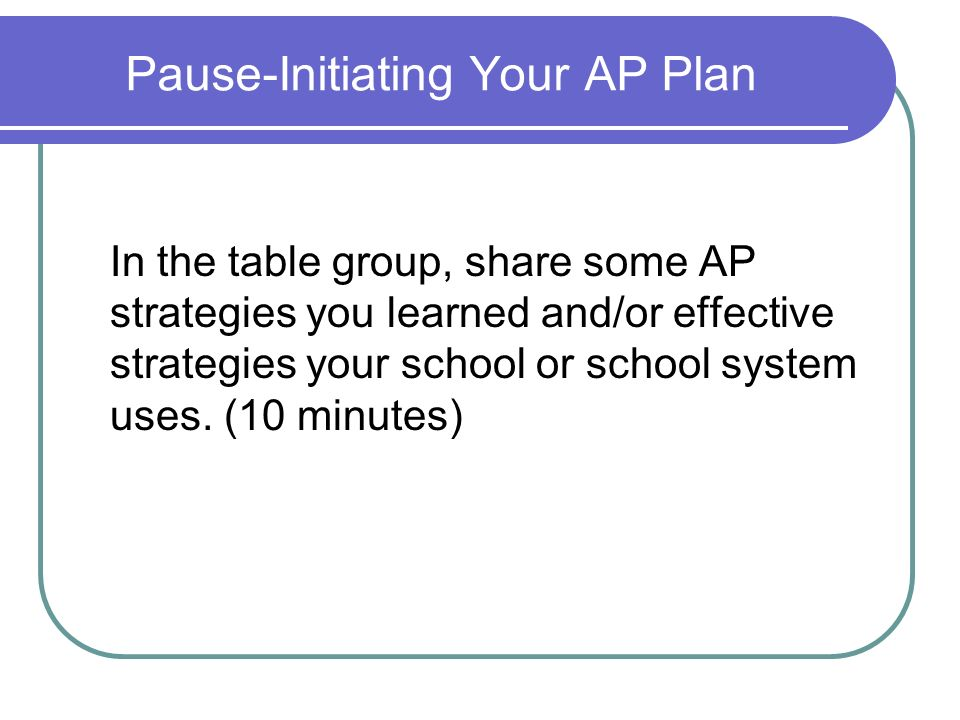 Pause-Initiating Your AP Plan