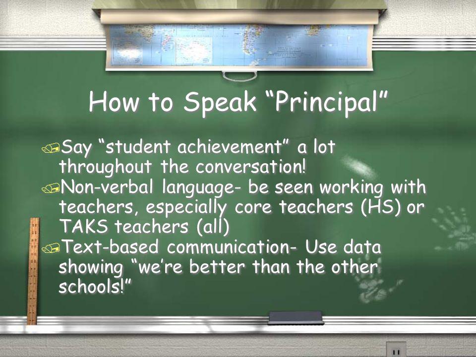 How to Speak Principal
