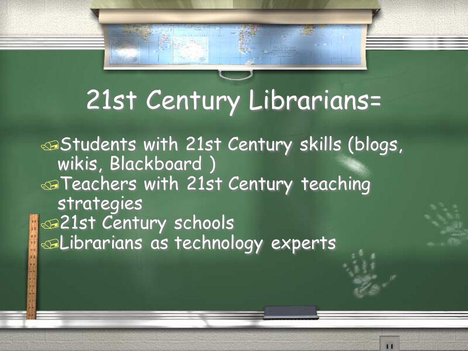 21st Century Librarians=