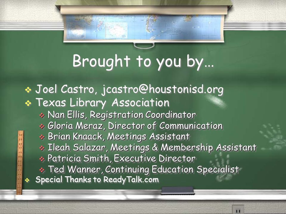Brought to you by… Joel Castro, jcastro@houstonisd.org