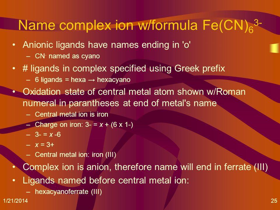 Name complex ion w/formula Fe(CN)63-