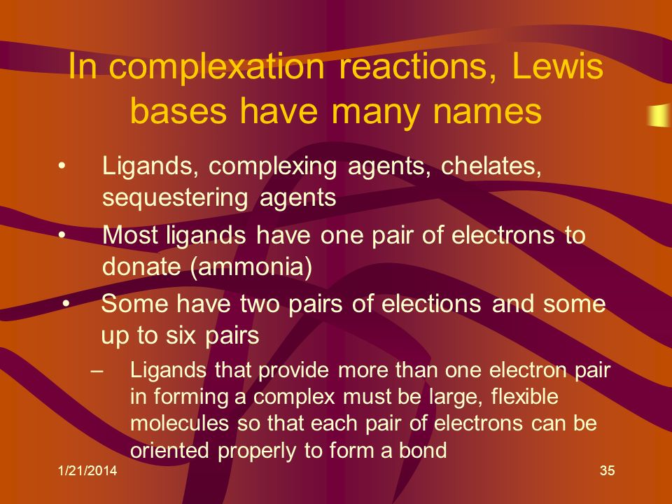 In complexation reactions, Lewis bases have many names