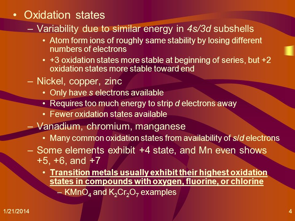 Oxidation states Variability due to similar energy in 4s/3d subshells