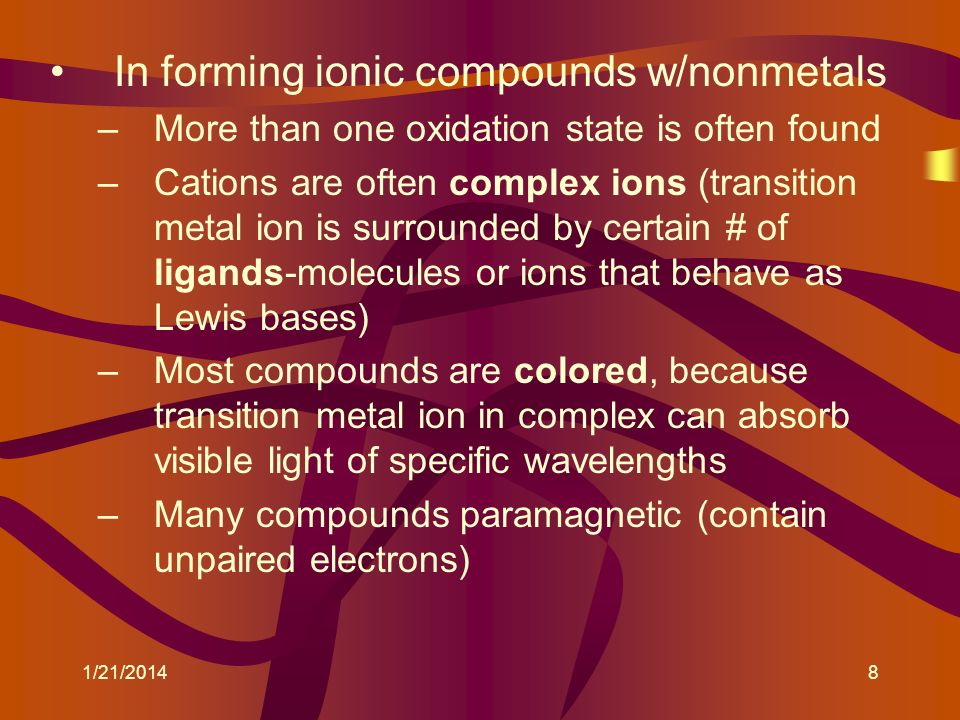 In forming ionic compounds w/nonmetals