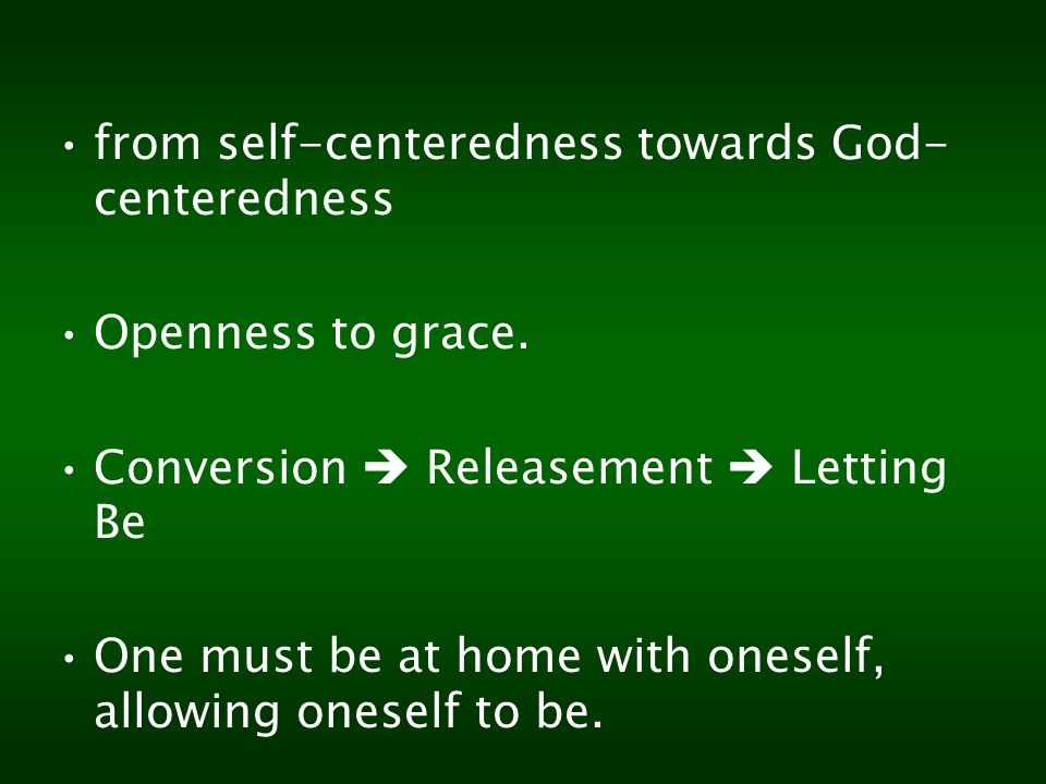 from self-centeredness towards God-centeredness