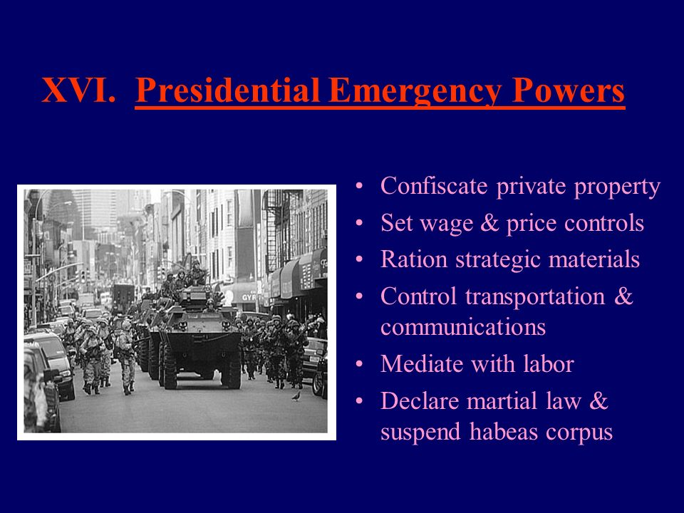 XVI. Presidential Emergency Powers