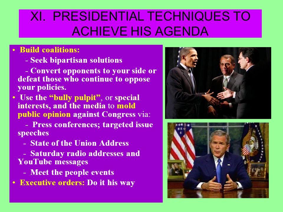 XI. PRESIDENTIAL TECHNIQUES TO ACHIEVE HIS AGENDA