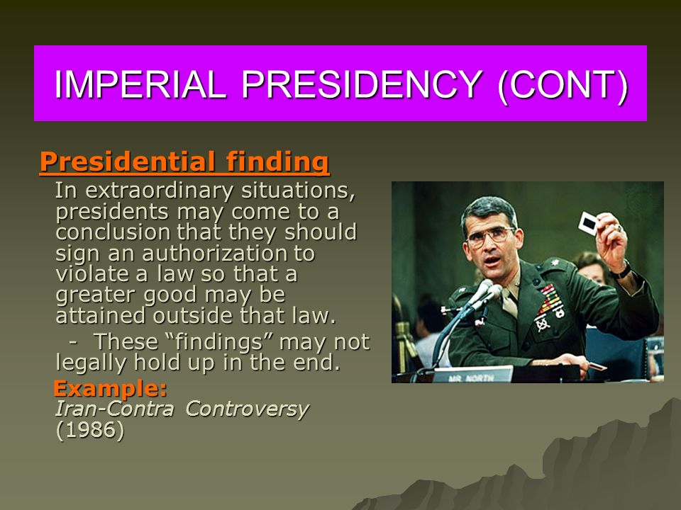 IMPERIAL PRESIDENCY (CONT)