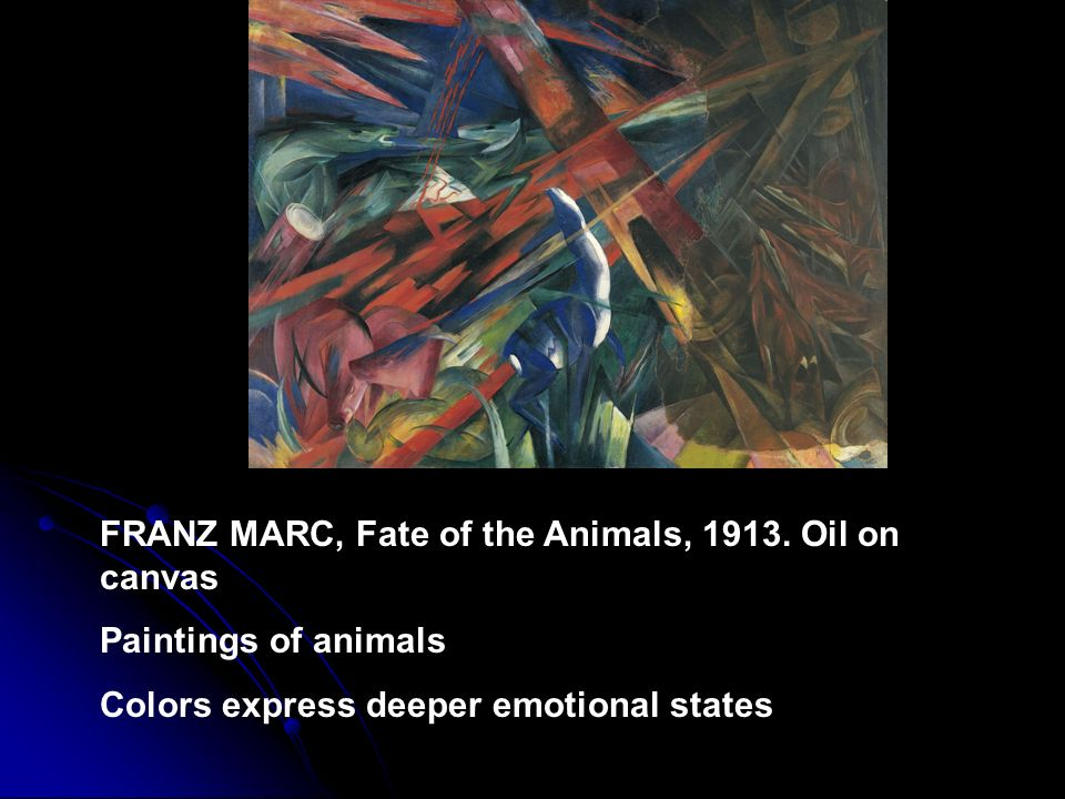 FRANZ MARC, Fate of the Animals, 1913. Oil on canvas