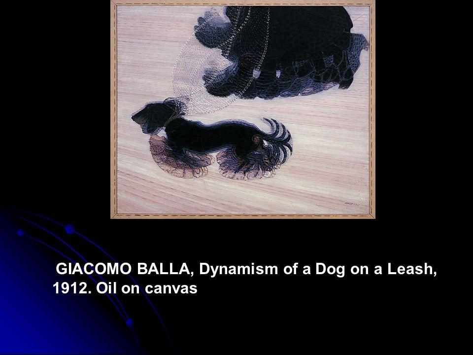 GIACOMO BALLA, Dynamism of a Dog on a Leash, 1912. Oil on canvas
