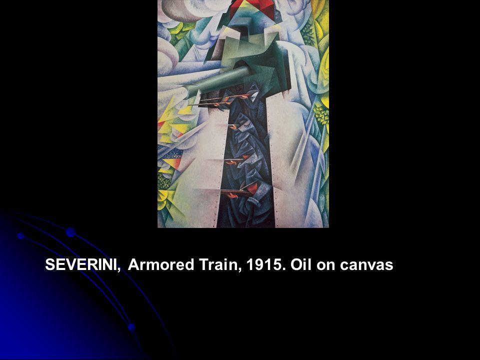 SEVERINI, Armored Train, 1915. Oil on canvas