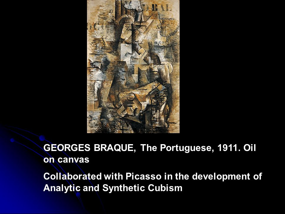 GEORGES BRAQUE, The Portuguese, 1911. Oil on canvas