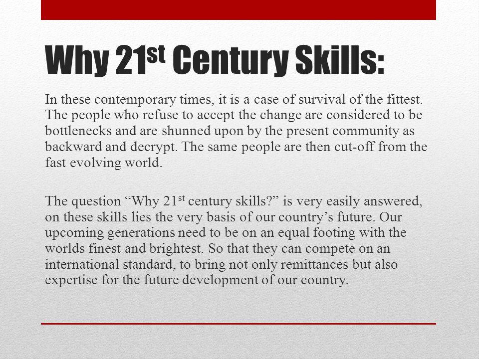 Why 21st Century Skills: