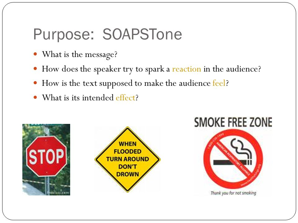 Purpose: SOAPSTone What is the message