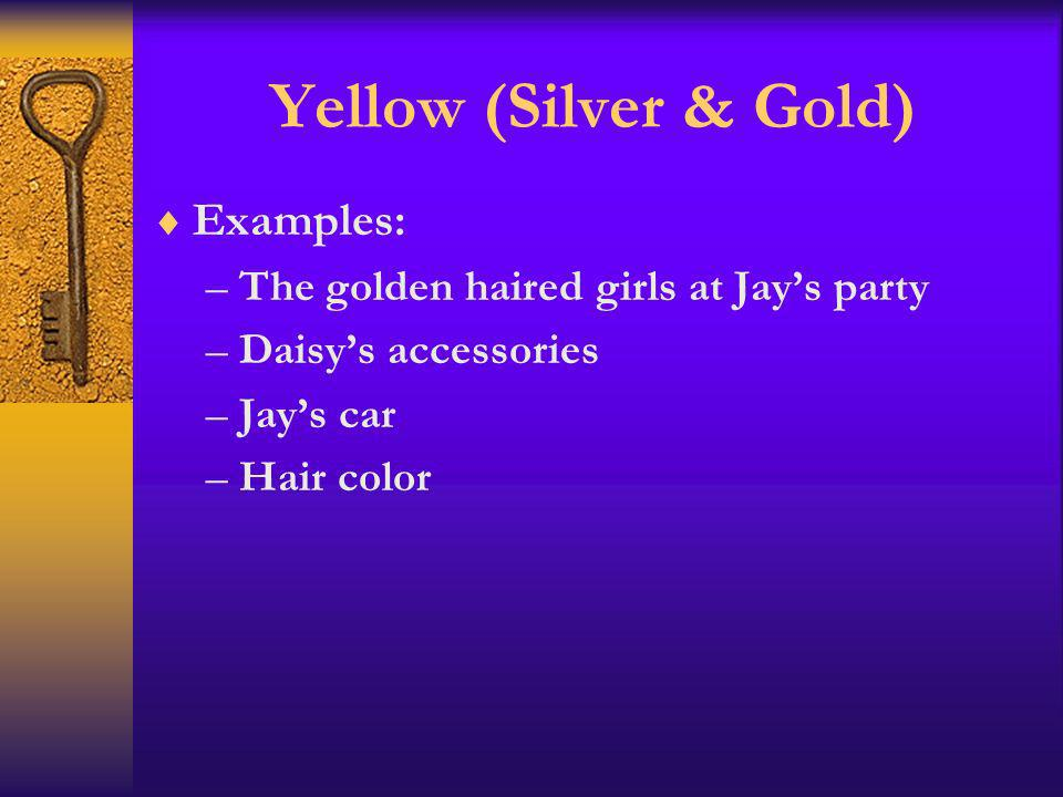 Yellow (Silver & Gold) Examples:
