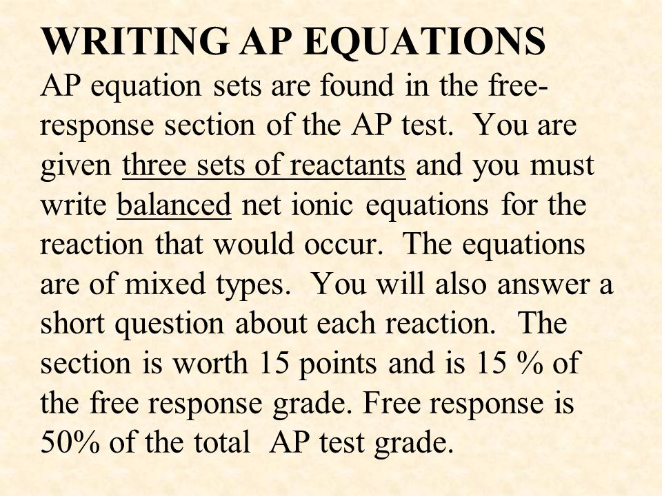 WRITING AP EQUATIONS AP equation sets are found in the free-response section of the AP test.
