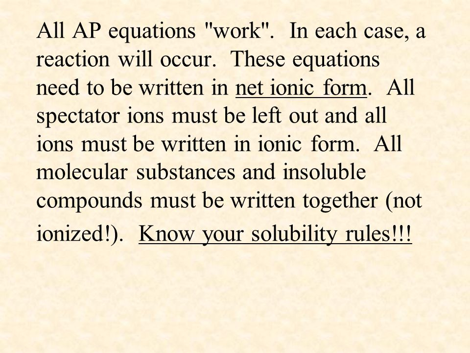 All AP equations work . In each case, a reaction will occur