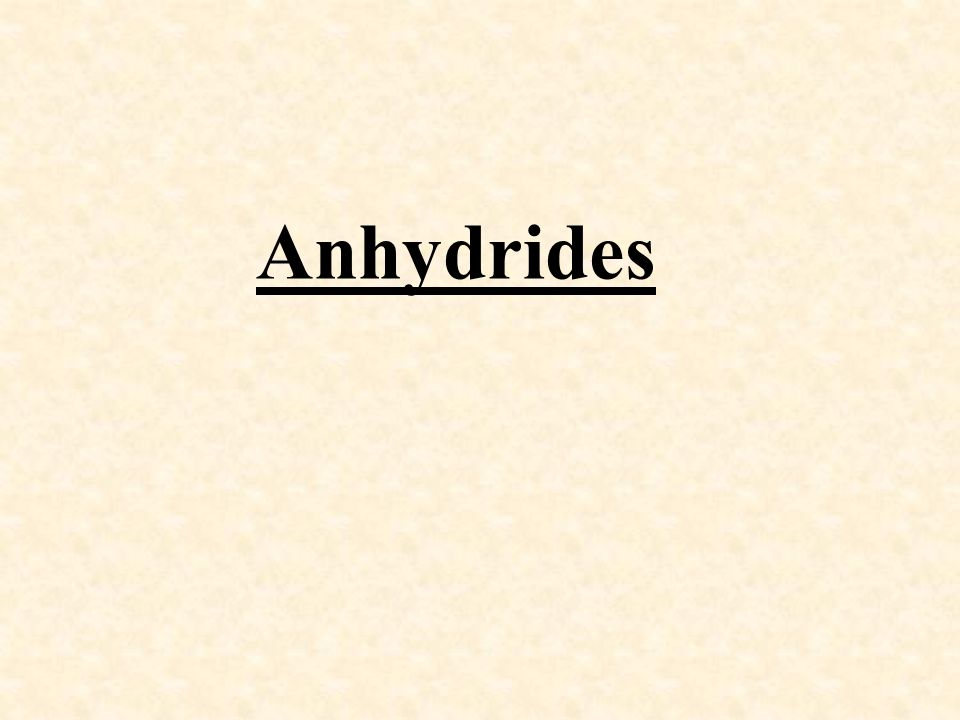 Anhydrides