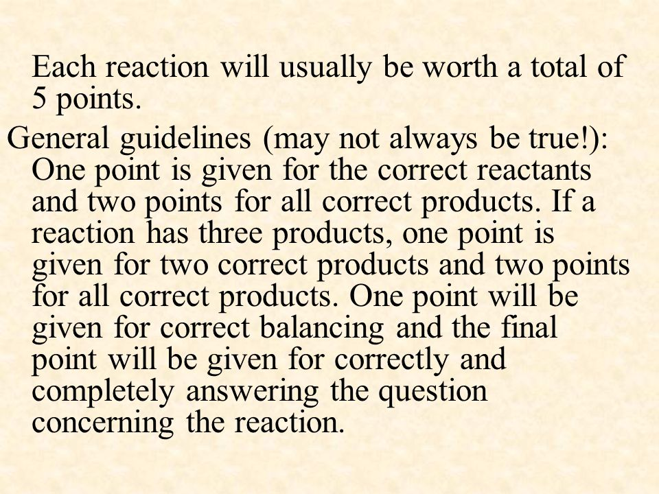 Each reaction will usually be worth a total of 5 points.