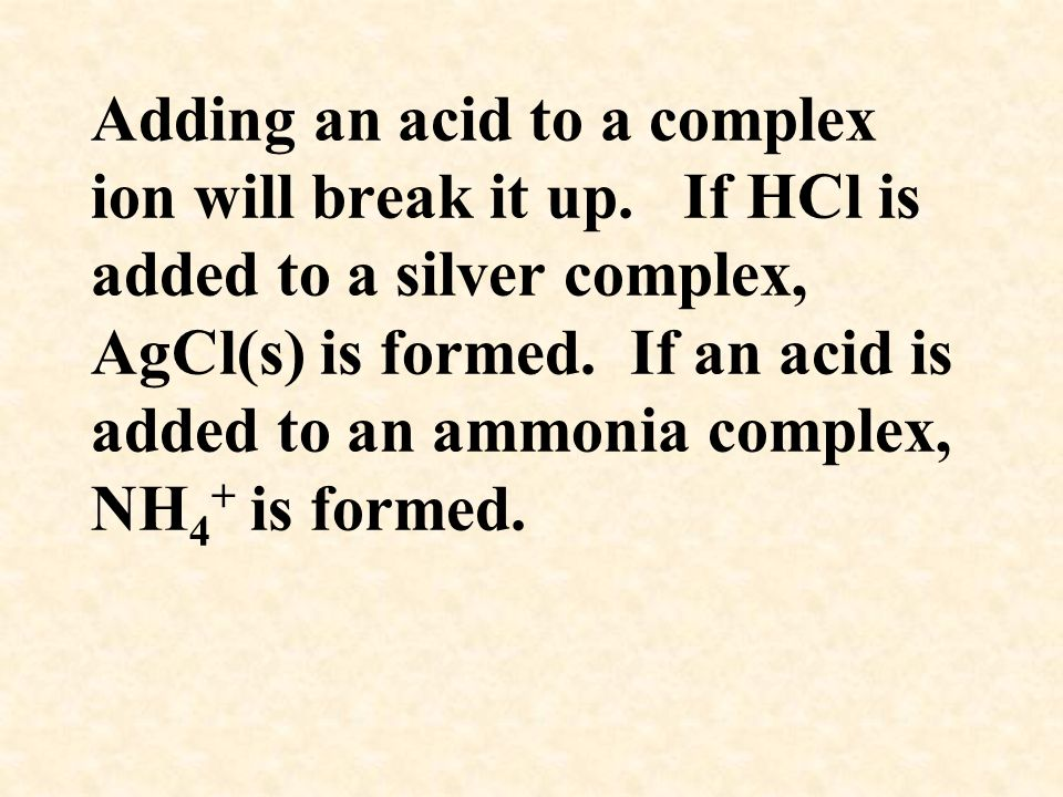 Adding an acid to a complex ion will break it up