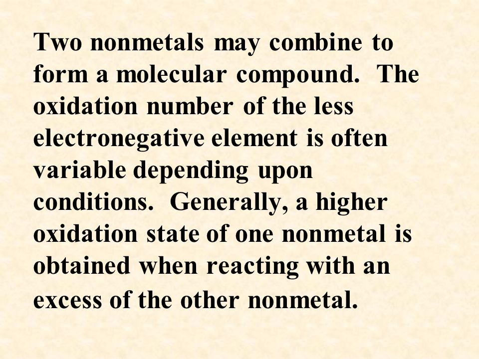 Two nonmetals may combine to form a molecular compound