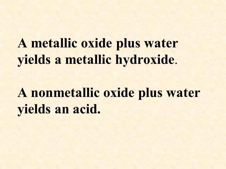 A metallic oxide plus water yields a metallic hydroxide